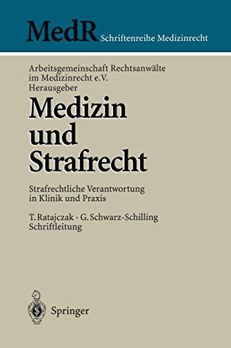 Medizin und Strafrecht: Strafrechtliche Verantwortung in Klinik und Praxis (MedR Schriftenreihe Medizinrecht)