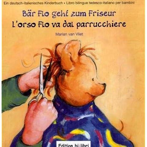 Bär Flo geht zum Friseur / Lorso Flo va dal parrucchiere: ein deutsch-italienisches (Bar Van)