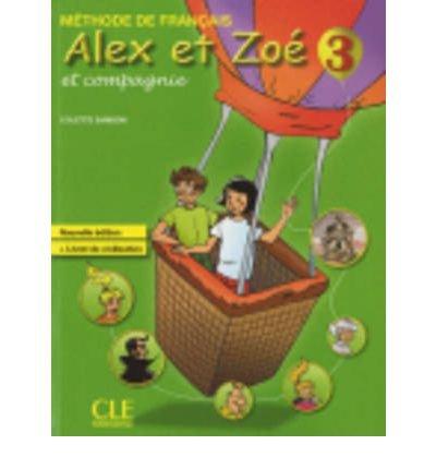 Alex ET Zoe ET Compagnie - Nouvelle Edition: Livre De L'Eleve + Livret De Civilisation 3 (Paperback)(French) - Common