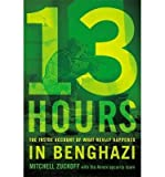 [(13 Hours: The Inside Account of What Really Happened in Benghazi)] [Author: Mitchell Zuckoff] published on (December, 2014)
