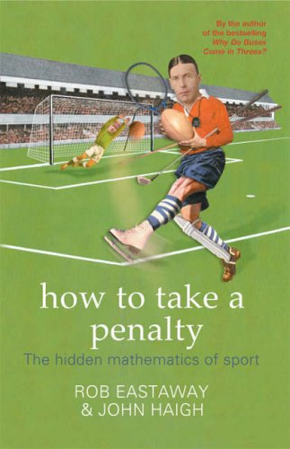 How to Take a Penalty: The hidden mathematics of sport