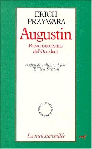 AUGUSTIN. : Passions et destins de l'Occident