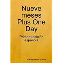 Nueve meses Plus One Day (Spanish Edition)