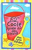 Verlag Antje Kunstmann GmbH 52 coole Spiele für den Strand