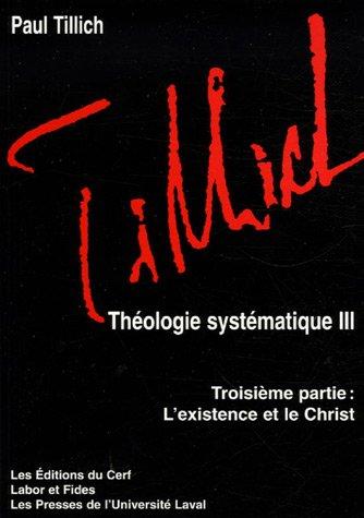 Théologie systématique : Tome 3, L'existence et le Christ par Paul Tillich, Mireille Hébert, Claude Conedera