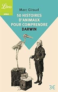 50 histoires d'animaux pour comprendre Darwin par Marc Giraud