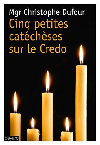 Cinq petites catéchèses sur le Credo