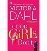 [Good Girls Don't] [by: Victoria Dahl]