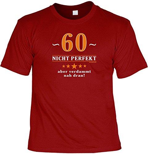 Geburtstags/Spaß/Fun-Shirt Rubrik lustige Sprüche: 60 - nicht perfekt aber verdammt nahe dran! - Geschenkidee Dunkelrot