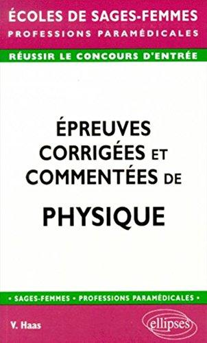 Épreuves corrigées et commentées de physique