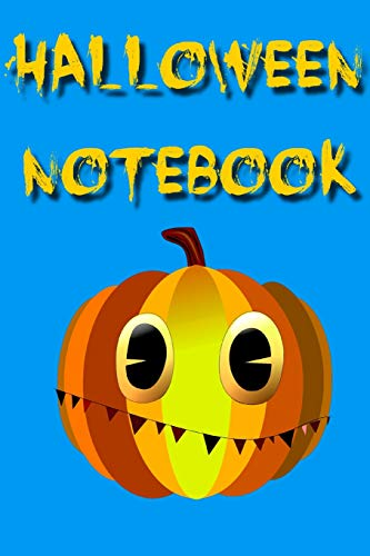 Halloween Notebook: The perfect notebook for All Hallows' Eve