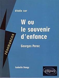 """Afficher """"Étude sur Georges Pérec, """"W ou Le souvenir d'enfance"""""""""""