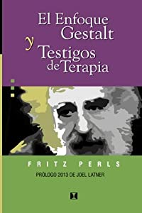 terapia gestalt: El enfoque gestalt y Testigos de terapia (Terapia Gestaltica)