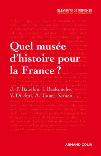 Quel muse d'histoire pour la France ? (Hors collection)