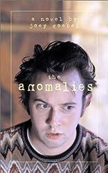 The Anomalies by Joey Goebel (2003-04-01)