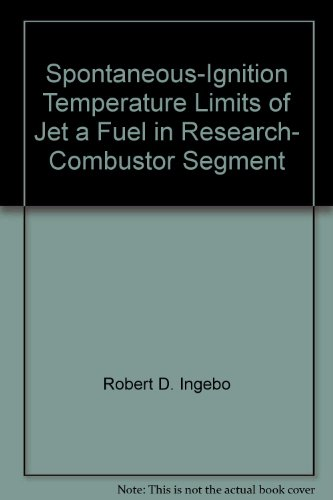 Spontaneous-Ignition Temperature Limits of Jet a Fuel in Research- Combustor Segment (Temperatur Limit)