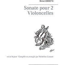 Sonate pour 2 Violoncelles: en ut Majeur - Compilée et arrangée par Micheline Cumant
