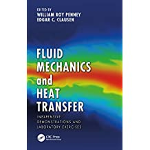 Fluid Mechanics and Heat Transfer: Inexpensive Demonstrations and Laboratory Exercises (English Edition)