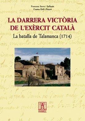 _La darrera vict˜ria de l'excit catalˆ. La batalla de Talamanca 1714 (Nostra Història) por Francesc Serra
