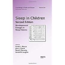Sleep in Children: Developmental Changes in Sleep Patterns, Second Edition