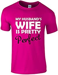 My Husband's Wife is Pretty Perfect - Novelty T-Shirt