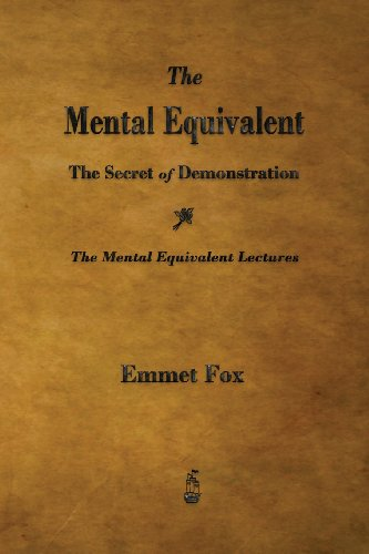 The Mental Equivalent: The Secret of Demonstration