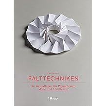 Falttechniken: Die Grundlagen für Papierdesign, Mode und Architektur