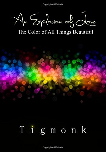 An Explosion of Love: The Color of All Things Beautiful