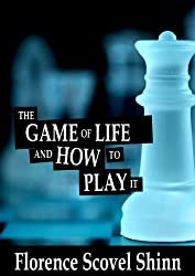 The Game of Life and How to Play it - Florence Scovel Shinn (English Edition)