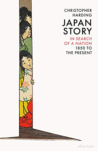 Japan Story: In Search of a Nation, 1850 to the Present por Christopher Harding