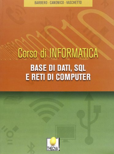 Base di dati, SQL e reti di computer. Per gli Ist. tecnici. Con espansione online