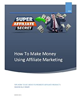 How To Make Money Using Affiliate Marketing: TIPS HOW TO