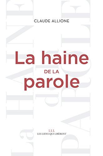 La haine de la parole par Claude Allione