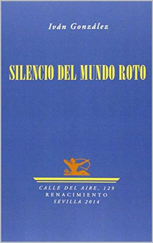 Silencio del mundo roto por Iván González