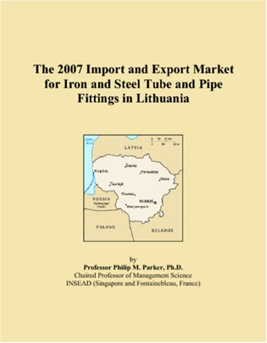 The 2007 Import and Export Market for Iron and Steel Tube and Pipe Fittings in Lithuania