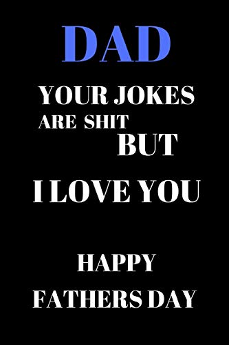 71ea05e57 Dad Your Jokes Are Shit But I Love You Happy Fathers Day: Funny Fathers Day