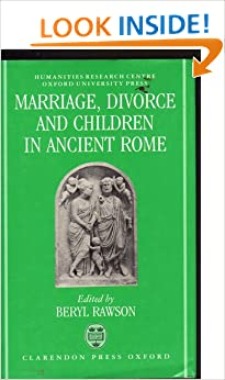 Marriage, Divorce and Children in Ancient Rome (OUP/Humanities Research Centre of the Australian National University)
