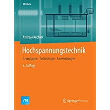 Hochspannungstechnik: Grundlagen - Technologie - Anwendungen (VDI-Buch)