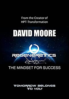 REGENERETICS - The Mindset for Success: Tomorrow Belongs To You! by [Moore, David]
