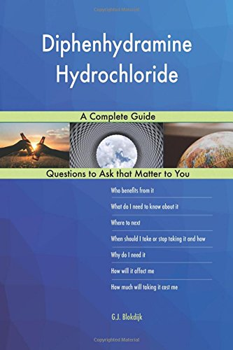 Diphenhydramine Hydrochloride; A Complete Guide