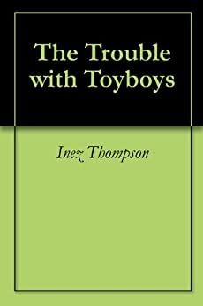 The Trouble with Toyboys by [Thompson, Inez]