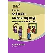 So bin ich - ich bin einzigartig! (CD-ROM): Grundschule, Religion, Ethik, Klasse 1-2