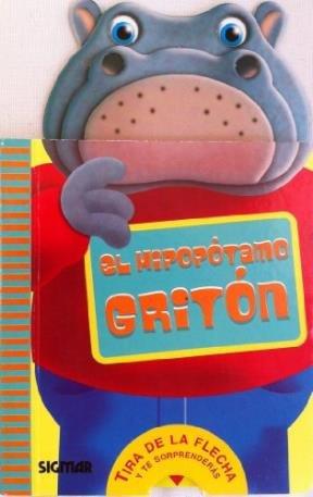 El Hipopotamo Gloton/the Greedy Hippopotamus (Bocazas)