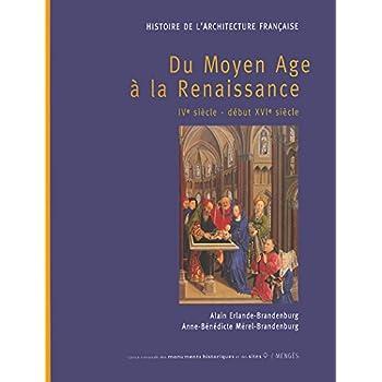 Histoire de l'architecture française, tome 1 : Du Moyen Age à la Renaissance, IVe siècle - début XVIe siècle