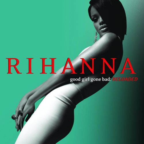 Good Girl Gone Bad (Reloaded - UK & Oz CD)