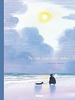 Pas un jour sans soleil (Hors Collection)
