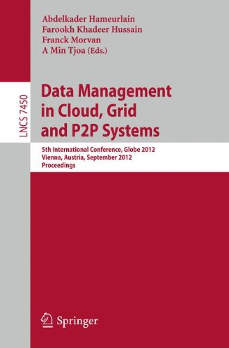 Data Mangement in Cloud, Grid and P2P Systems: 5th International Conference, Globe 2012, Vienna, Austria, September 5-6, 2012, Proceedings (Lecture Notes in Computer Science, Band 7450) (International Mangement)