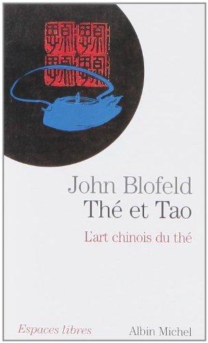 Thé et tao : L'art chinois du thé