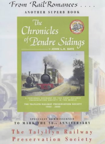 the-chronicles-of-pendre-sidings-the-talyllyn-railway-preservation-society-1950-2000