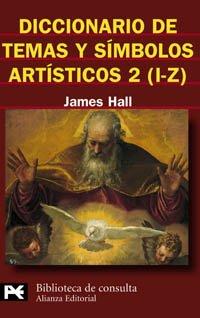 Diccionario de temas y simbolos artisticos/ Dictionary of Subjects and Symbols in Art: I-Z par James Hall